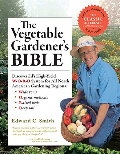 The Vegetable Gardener's Bible, 2nd Edition: Discover Ed's High-Yield...