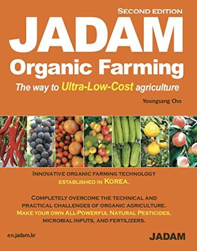 JADAM Organic Farming: high yields by no-tillage, make all-natural...