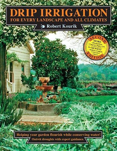 Drip Irrigation for Every Landscape and All Climates, 2nd Edition