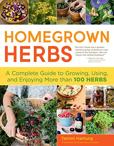 Homegrown Herbs: A Complete Guide to Growing, Using, and Enjoying More than...