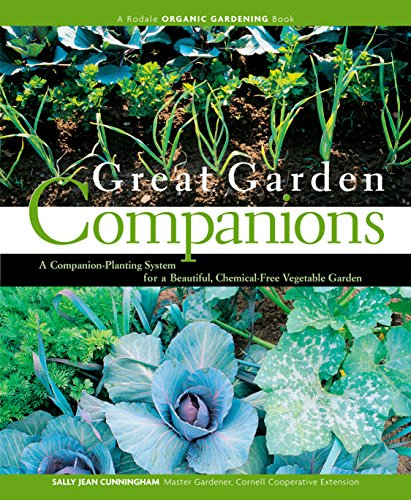 Great Garden Companions: A Companion-Planting System for a Beautiful,...