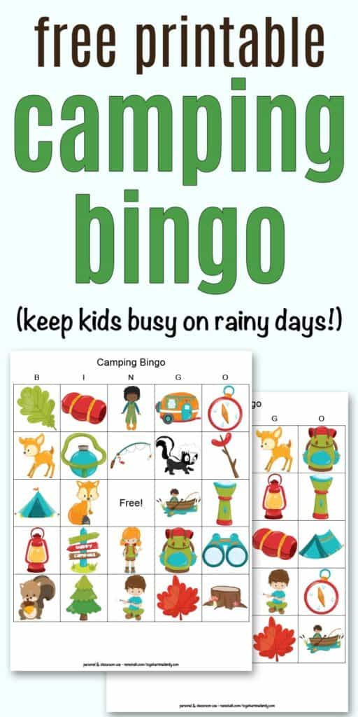 "text ""Free printable camping bingo (keep kids busy on rainy days!)"" with a preview of two camping themed picture bingo cards"