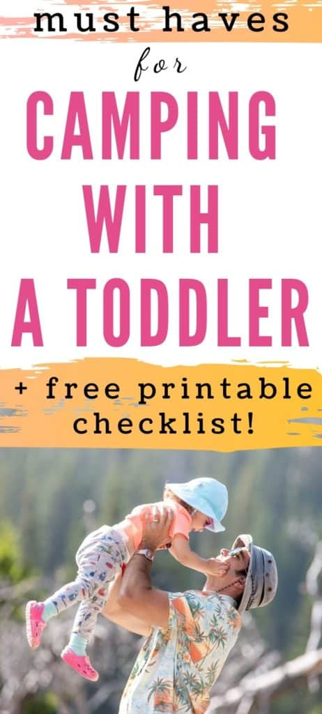 """text """"must haves for camping with a toddler + free printable checklist' with a photo of a dad and a toddler outside at Glacier National Park"""