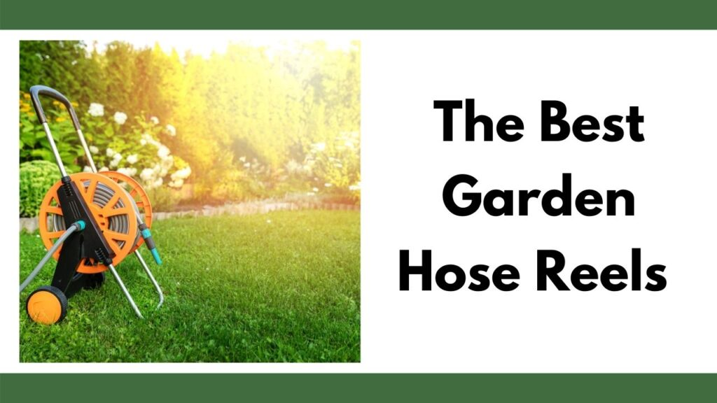 "On the left is an orange hose reel cart in a yard. Flowers are visible in the background and there is a golden sun glow. On the right is the text ""The best garden hose reels"""