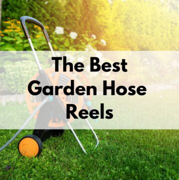 """text """"the best garden hose reels"""" on a semi-transparent white rectangle overlayed on a photo of a green garden hose cart in a yard. There are flowers in the background and glowing sunlight."""