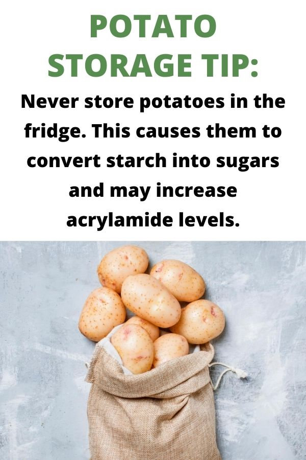 "text ""Potato storage tip: Never store potatoes in the fridge. This causes them to convert starch into sugars and may increase acrylamide levels."" Below is a picture of a linen sack with whit potatoes on a grey cement background"