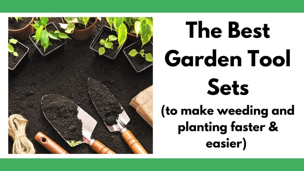 "text ""the best garden tool sets (to make weeding and planting faster & easier)"" on the right. On the left is a pair of trowels with dirt surrounded by green seedlings in square black pots"