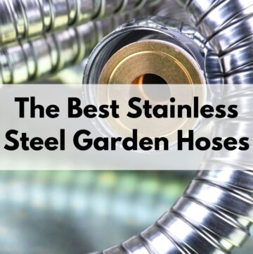 """text overlay """"the best stainless steel garden hoses"""" over a close up picture of a stainless steel hose"""