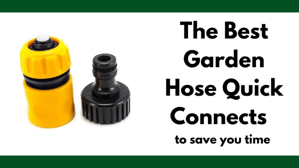 """text """"The best garden hose quick connects to save you time"""" next to a picture of a yellow and black plastic hose quick connector"""