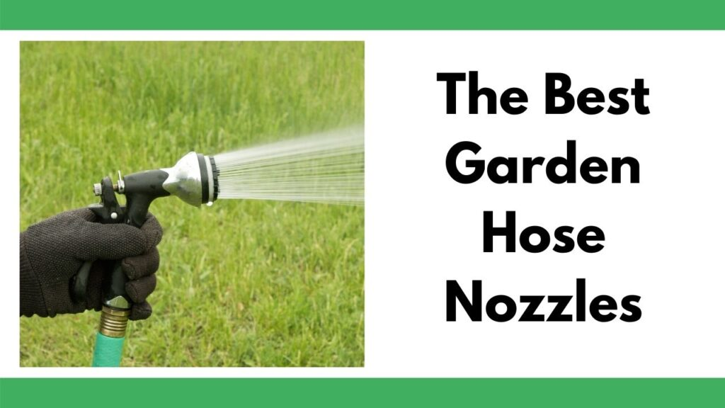 "On the left is a close up of a hand wearing a black glove using a lever-handled hose nozzle. On the right is the text ""The Best Garden Hose Nozzles"""