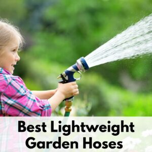"text ""best lightweight garden hoses"" at the bottom of an image of a young girl in a pink shirt spraying water into the air with a garden hose"
