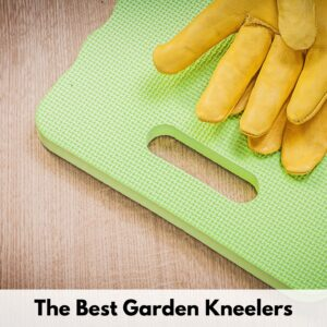 "text overlay ""the best garden kneelers"" over an image of a green kneeling mat and a pair of yellow garden gloves"