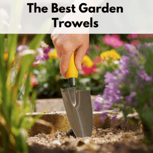 """Text reads """"The best garden trowels."""" Text box is at the top of the photo on a white transparent text box. The photo below the text is of a person digging a garden trowel into the ground among a flower garden."""