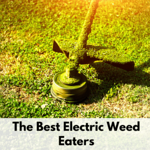 """Text reads, """"The best electric weed eaters"""" on a white background text box. Above is a phot of a weed eater trimmer the last bit of long grass on a yard. The weed eater trimmer head and shroud are covered in grass clippings."""
