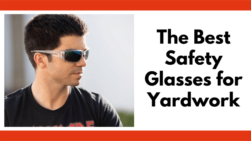 """Text reads, """"The best safety glasses for yardwork."""" To the left of the text box is a photo of a man looking to his left wearing a set of UVEX tinted safety glasses. The background is an out of focus white background."""
