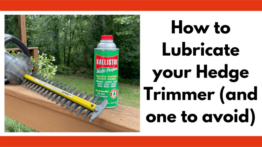 """Text reads, """"How to lubricate your hedge trimmer (and one to avoid)"""". To the left of the text box is a photo of an earthwise 4 in 1 multi tool hedge trimmer next to a bottle of Ballistol Multi-Purpose lubricating oil. Both are sitting on top of a deck's khaki colored railing. The background is of a small yard with trees surrounding it."""