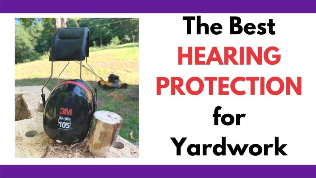 """Text """"the best hearing protection for yardwork"""" next to aim age of a pair of 3m earmuffs on a wood bench outside. A lawnmower is visible in the background."""